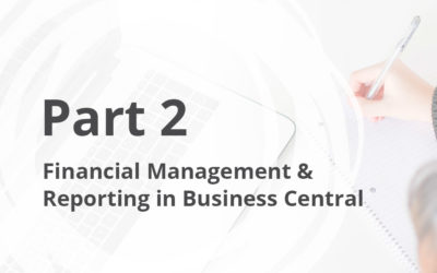 Financial Management & Reporting in Business Central – Part 2